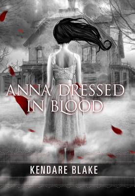 Anna Dressed in Blood By Blake, Kendare